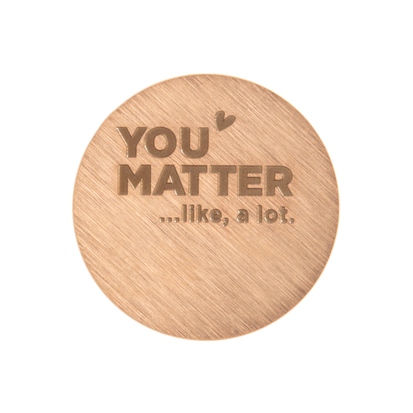 "PR9202 Med Rose Gold ""You Matter... Like a lot"" Plate"